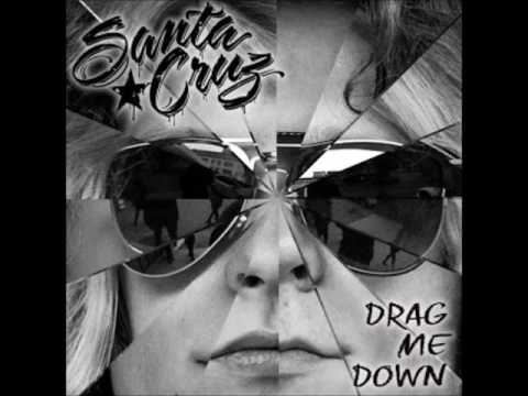 Santa Cruz - Drag Me Down (new single 2016)
