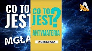 CO TO JEST Antymateria?  #03