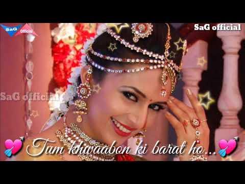 Tum khwabo ki baarat ho  || Shadi special Romantic Song || for Whatsapp status video