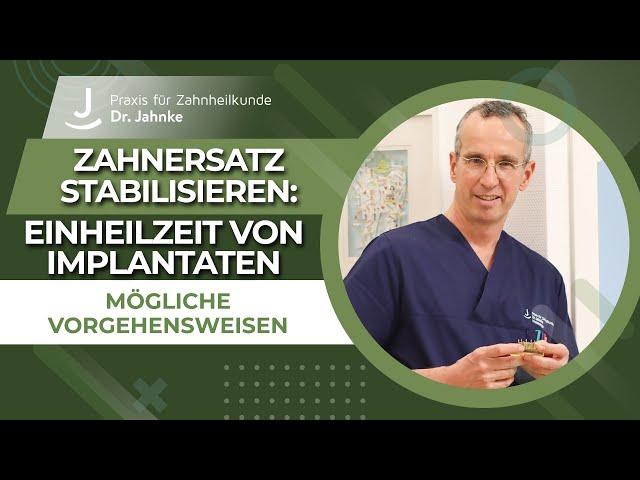 Stabilisierung des Zahnersatzes während der Einheilzeit von Implantaten | Möglichkeiten und Vorgehen