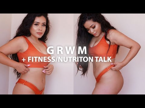 GRWM | FITNESS AND NUTRITION CHIT CHAT