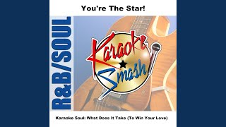 What Does It Take (To Win Your Love) As Made Famous By: Junior Walker & The Allstars