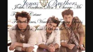 Jonas Brothers - Don't Charge Me For the Crime [HIGH QUALITY + LYRICS ON SCREEN]