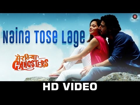 Naina Tose Lage Video Song - Meeruthiya Gangsters