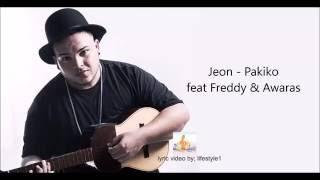 Jeon - Pakiko Ft Freddy & Awaras (lyrics)