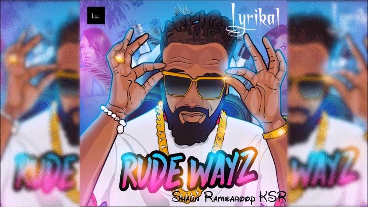 lyrikal-rude-wayz-2018-soca-shaun-ramsaroop-ksr