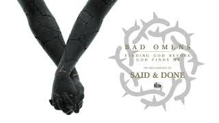 BAD OMENS - Said & Done