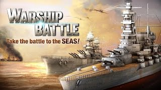 WARSHIP BATTLE: 3D World War II - Android Gameplay HD