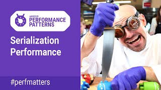 Serialization performance (Android Performance Patterns Season 4 ep14) thumbnail