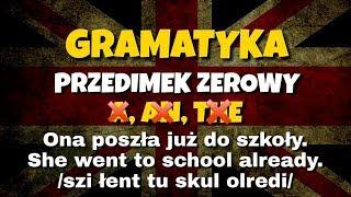 Przedimek ZERO angielski gramatyka | Kiedy brak przedimka?