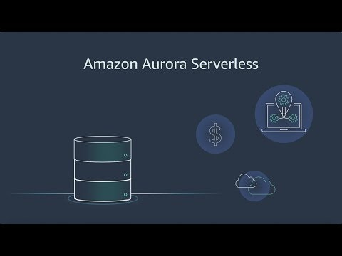 Amazon Aurora Serverless Brings Serverless Computing to Your Database