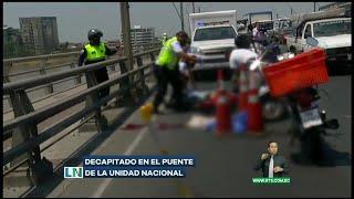 Decapitado en el puente de la Unidad Nacional