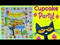 Pete The Cat The Missing Cupcakes Game! Toys Board Games! Fun Birthday Party Silly Songs For Babies