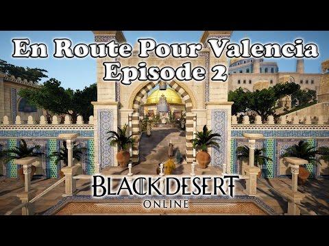 Black Desert Online - En Route Pour Valencia | Ep' 2