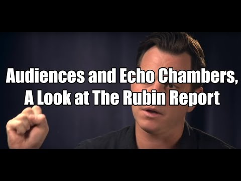 Audiences and Echo Chambers, A Look at The Rubin Report Mp3