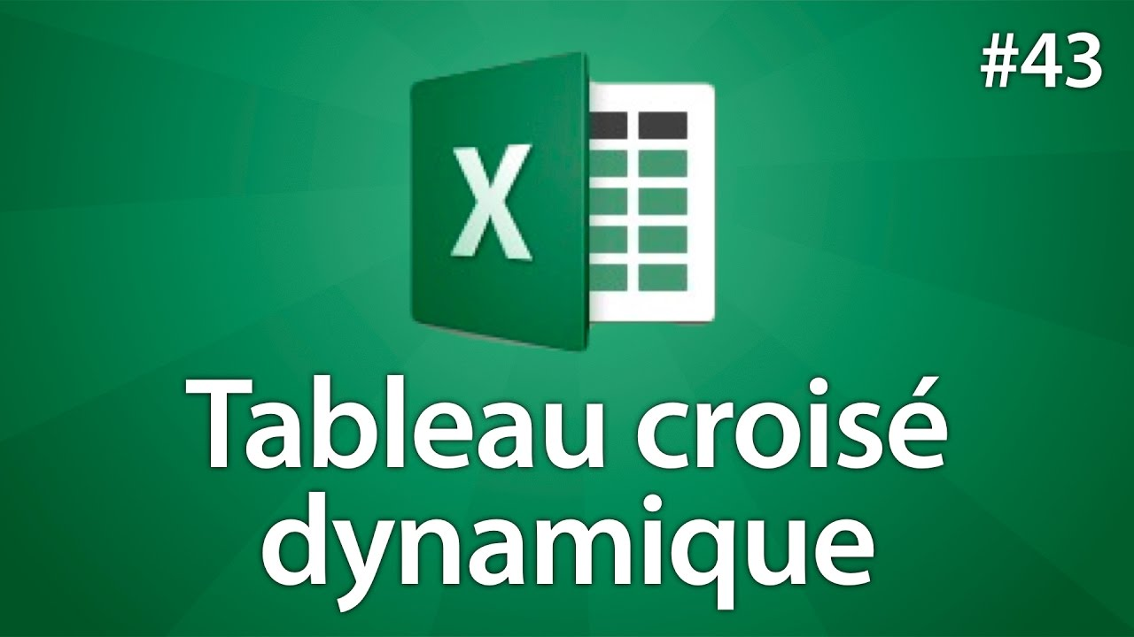Excel 2016 - Créer un tableau croisé dynamique - Tuto #43 - YouTube