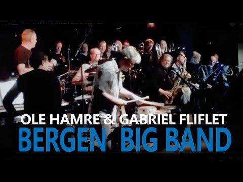 Ole Hamre & Gabriel Fliflet ~ Bergen Big Band ~ BJF
