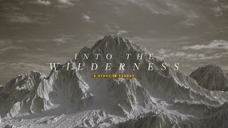 Into the Wilderness | Preparing to Meet God
