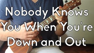 How To Play Nobody Knows You When You