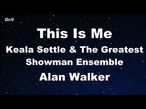 This Is Me - Alan Walker, Keala Settle & The Greatest Showman Ensemble Karaoke 【No Guide Melody】
