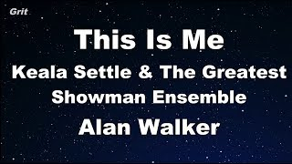 Download Lagu This Is Me - Alan Walker, Keala Settle & The Greatest Showman Ensemble Karaoke 【No Guide Melody】 Mp3