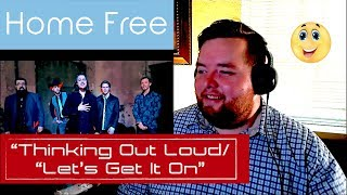 "Home Free | ""Thinking Out Loud""/""Let's Get It On"" 