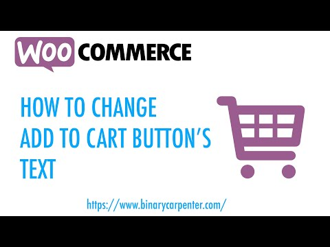 Change the Add To Cart Button Text For WooCommerce