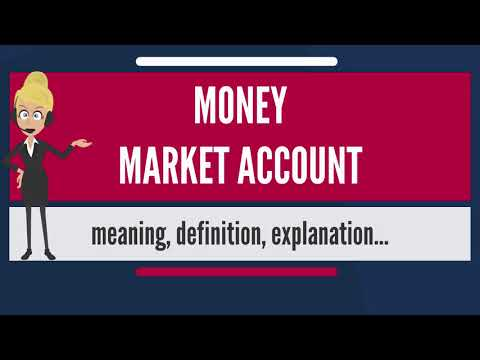 What is MONEY MARKET ACCOUNT? What does MONEY MARKET ACCOUNT mean?