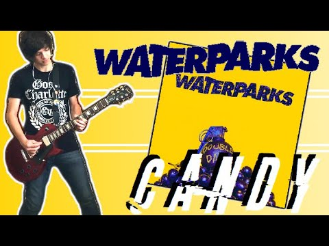 Waterparks - Candy Guitar Cover (w/ Tabs + mp3)