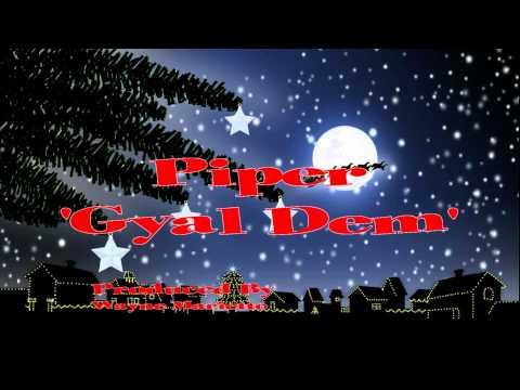 Piper - Gyal Dem (Antiguan Christmas Song) Reggae Dancehall
