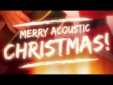 Merry Acoustic Christmas! (Top 40 Xmas Guitar Songs)
