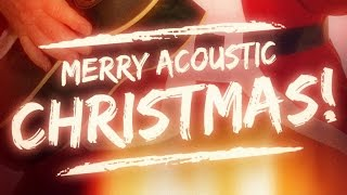 Merry Acoustic Christmas! (Top 40 Xmas Guitar Songs)