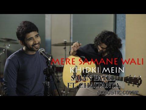 mere-samne-wali-mere-samne-wali-khidki-mein-|-sajan-patel-ft.-chaitanya|-acoustic-cover-|-padosan-|
