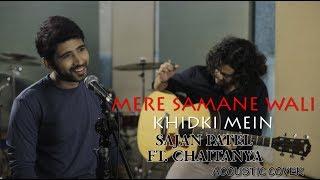 Mere samne wali Mere Samne Wali Khidki Mein | Sajan Patel Ft. Chaitanya| Acoustic Cover | Padosan |