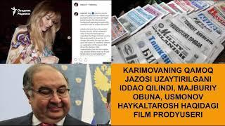 Каримованинг қамоқ жазоси¸ мажбурий обуна¸ Усмонов энди продюсер