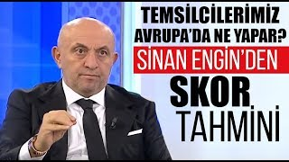 Sinan Engin'in skor tahmini / Genk - Beşiktaş / Fenerbahçe - Anderlecht