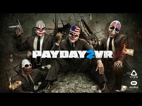 PAYDAY 2 VR - Con soporte Beta para Oculus Rift + Touch y HTC Vive - Gameplay