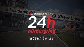 24 Hours Nürburgring   Hours 18-24