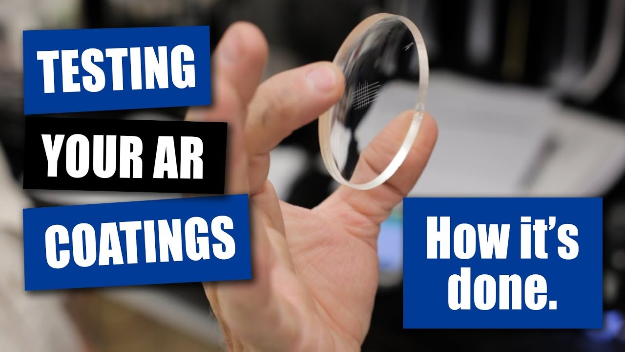 b30568318d47 Testing Your AR Coatings  How It s Done - YouTube