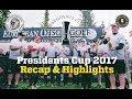 Presidents Cup 2017 Recap & Highlights
