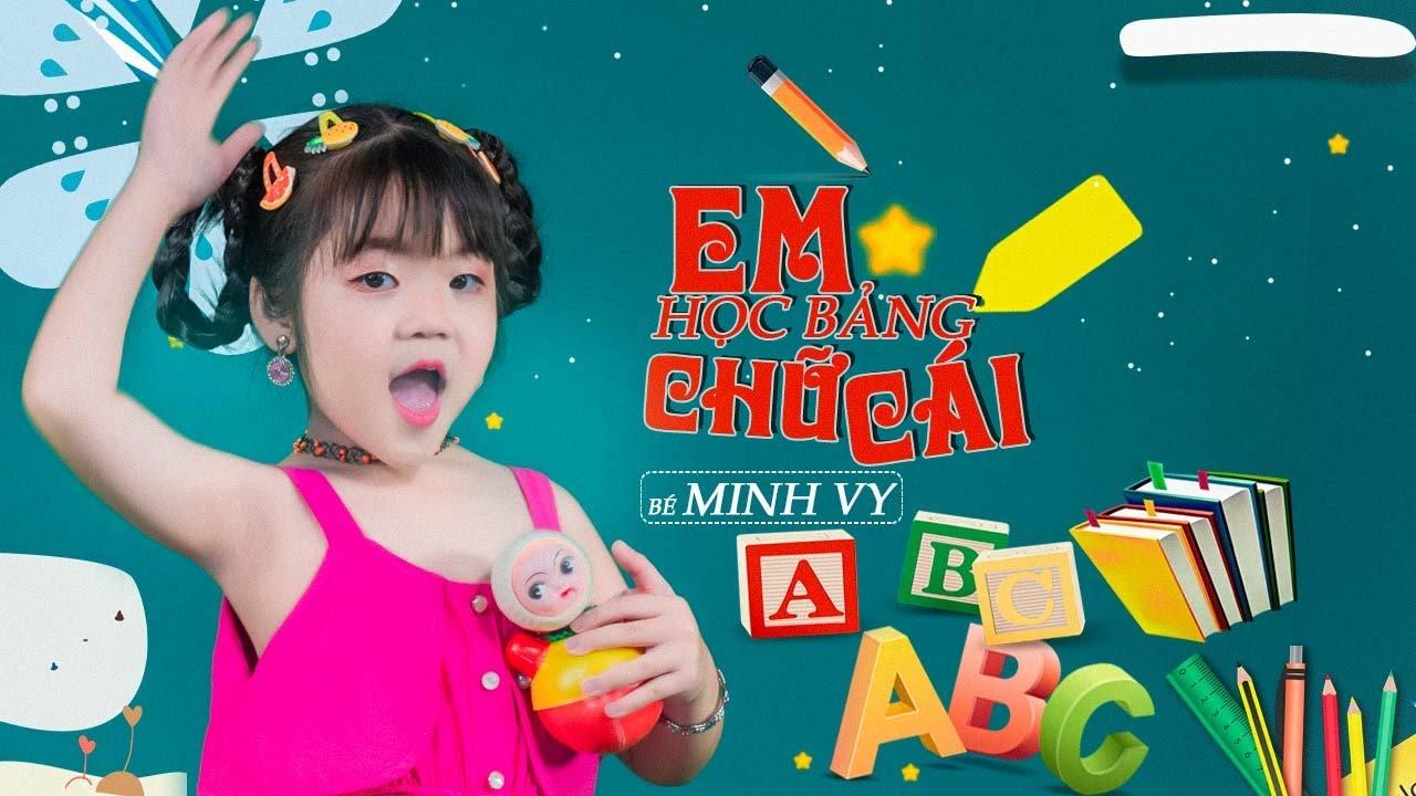 Em Học Bảng Chữ Cái ♪ Bé Minh Vy [MV Official] ☀ Ca Nhạc Thiếu Nhi Cho Bé