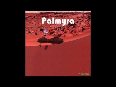 The Fizz Fuzz - Palmyra (Full Album 2020)