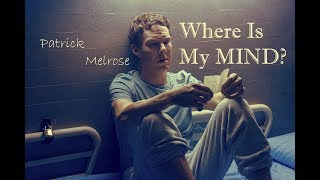 Patrick Melrose | Where Is My MIND?