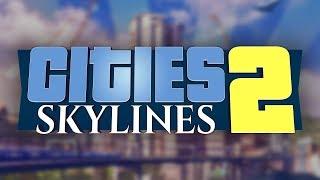 Cities: Skylines 2?!