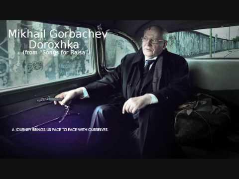 Mikhail Gorbachev : Doroxhka