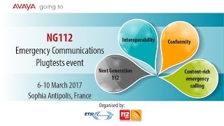 Avaya @ ETSI NG112 Plugtest 2017: A Journey To The Future Of Emergency Communication