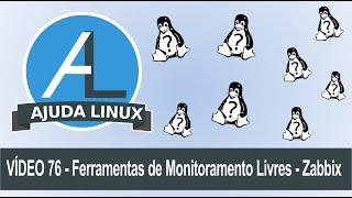 Ajuda Linux - Dia 76 - Ferramentas de Monitoramento Livres - Zabbix