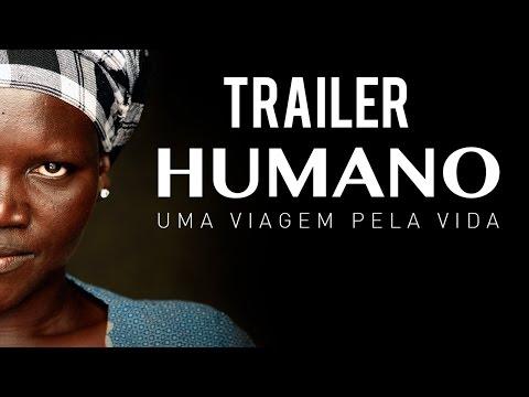 Humano - Uma Viagem Pela Vida (Legendado) - Trailer from YouTube · Duration:  2 minutes 56 seconds