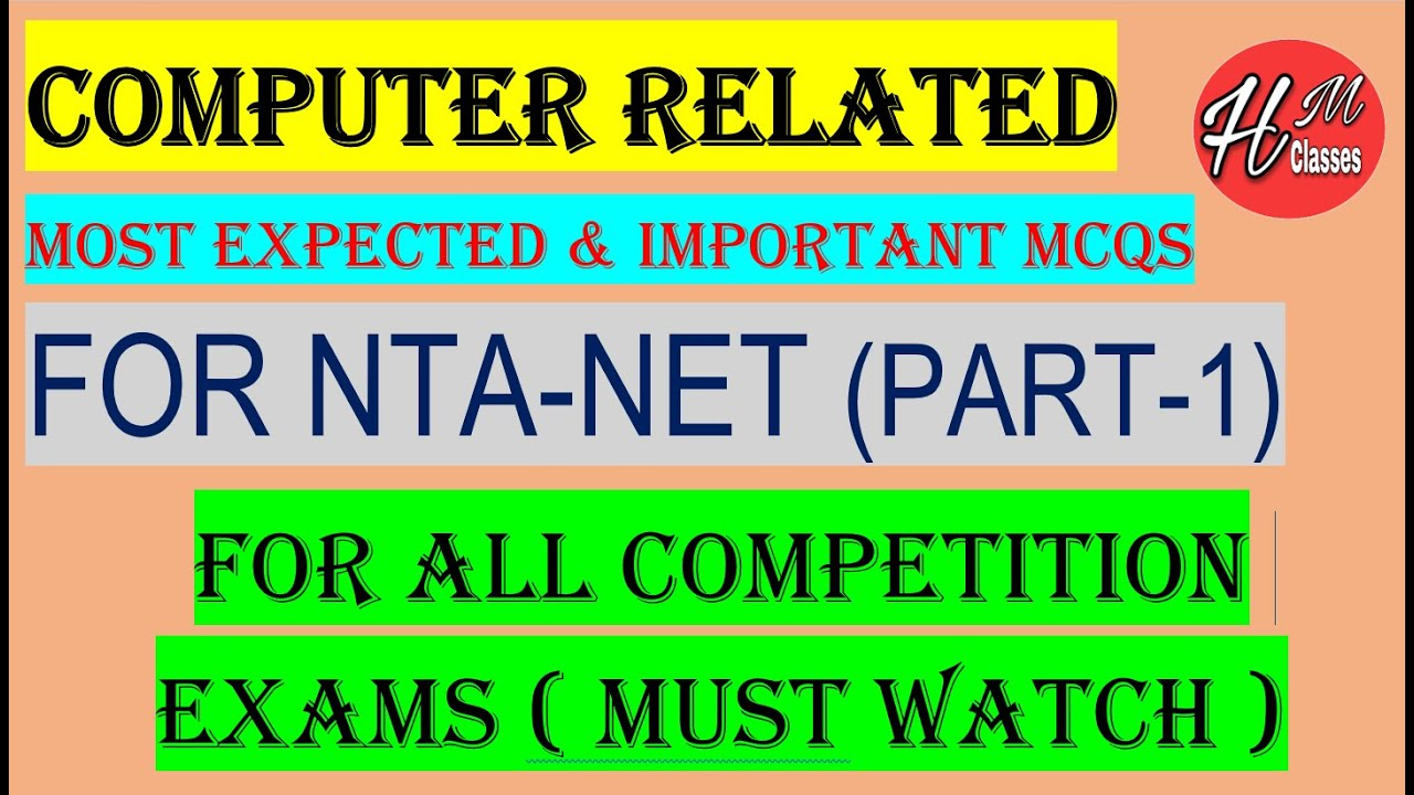 Download COMPUTER RELATED MOST EXPECTED & IMPORTANT MCQS FOR NTA-NET 2020 & ALL COMPETITION EXAMS MUST WATCH