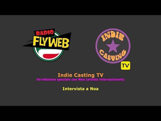 Indie Casting TV - Intervista a NOA